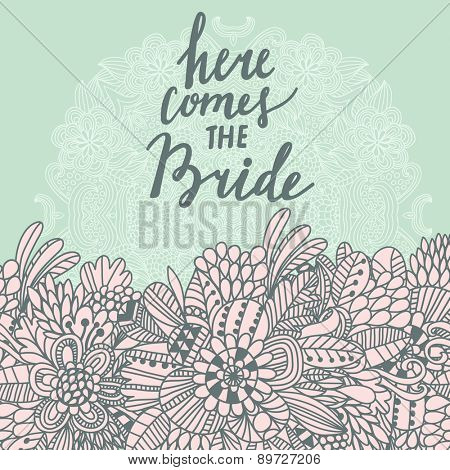 Here comes the bride - awesome concept card in vector. Romantic background in modern style made of cute flowers