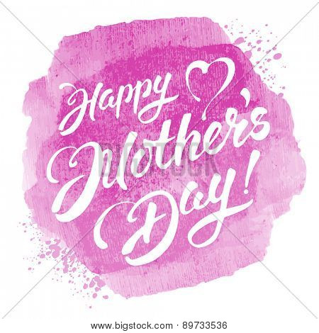Mothers day vintage lettering design on pink watercolor background. Vector, isolated on white.
