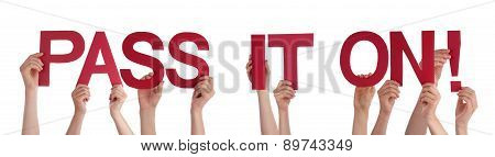 People Hands Holding Red Straight Word Pass It On