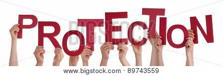 Many People Hands Holding Red Word Protection