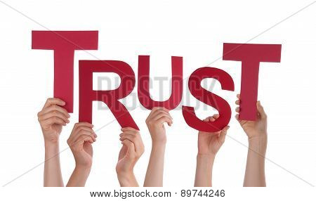 Many People Hands Holding Red Word Trust