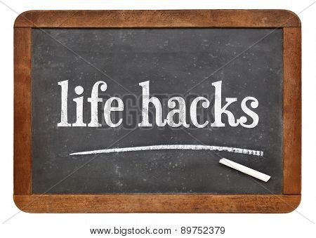life hacks - text  on a vintage slate blackboard