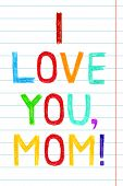 pic of i love you mom  - Phrase I LOVE YOU MOM child writing style - JPG