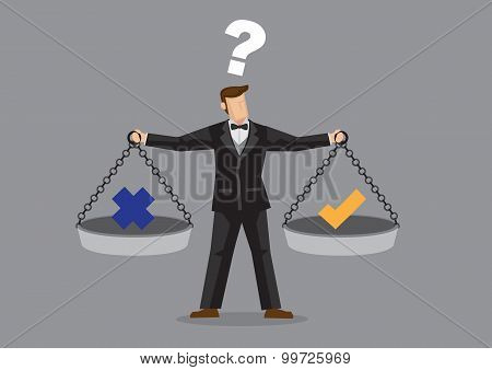 Businessman Weighting Right And Wrong Vector Cartoon Illustration