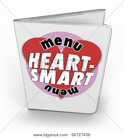 Heart Smart Menu for nutritional food choices when eating or dining at a restaurant to improve your health and fitness