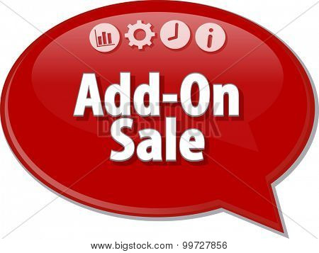 Speech bubble dialog illustration of business term saying Add-On Sale