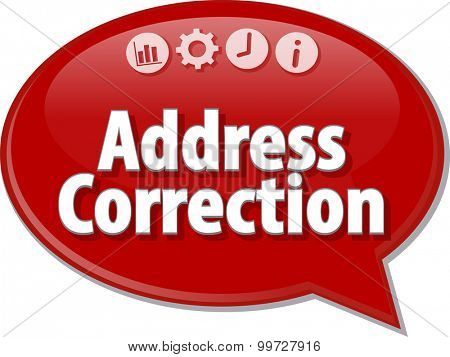 Speech bubble dialog illustration of business term saying Address Correction