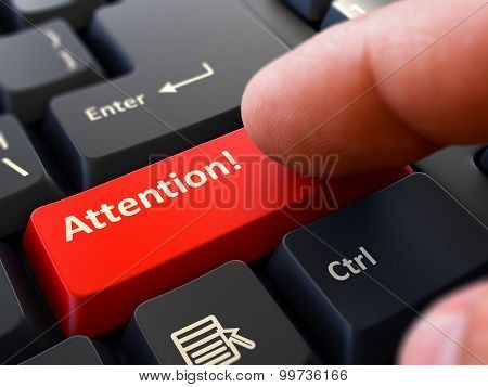 Attention - Clicking Red Keyboard Button.