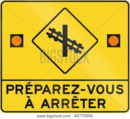Prepare To Stop - Level Crossing In French Canada