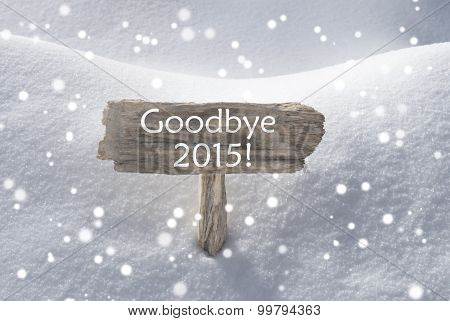 Christmas Sign Snow And Snowflakes Goodbye 2015