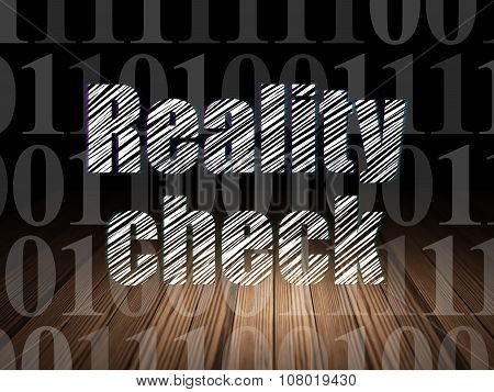Finance concept: Reality Check in grunge dark room
