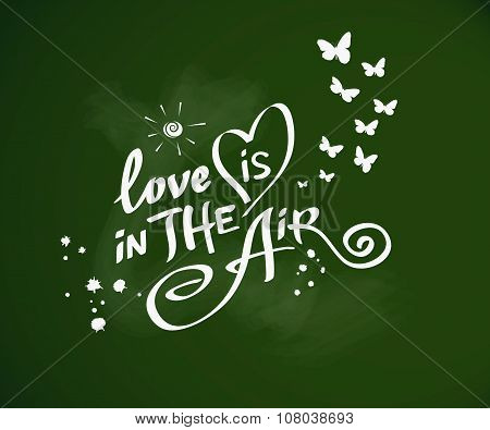 Love Is In The Air - Hand Drawn Quotes.