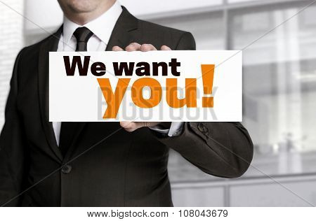 We Want You; Sign Is Held By Businessman Concept