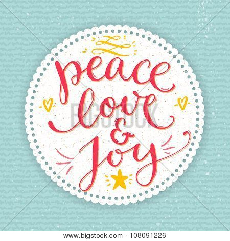 Peace, love and joy text. Christmas card with custom handwritten type, vector point pen calligraphy.