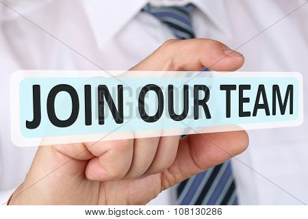 Businessman Business Concept With Join Our Team Jobs, Job Working Recruitment