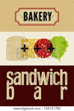 Typographic retro grunge poster for bakery and sandwich bar. Bread, cheese, sausage and salad. Vecto
