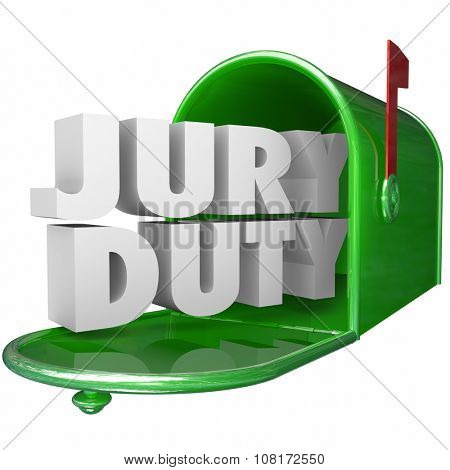 Jury Duty words in 3d white letters in a green metal mailbox to illustrate getting served notice of your legal responsibility or service as a citizen