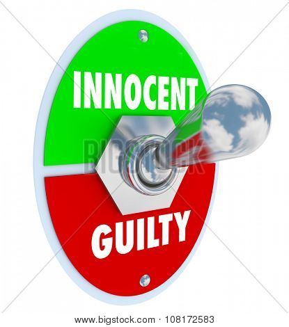 Innocent Vs Guilty words on a toggle switch to illustrate an acquital or conviction in a legal court case or trial