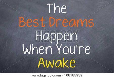 The Best Dreams Happen...