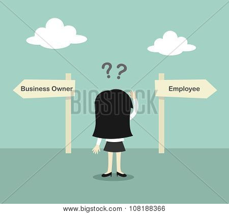 Business concept, Business woman confused about two direction, between business owner and employee.