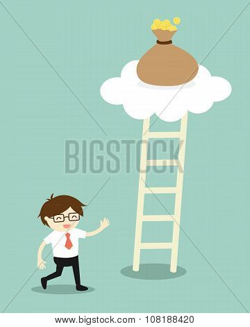 Business concept, Businessman going to climb the ladder for get a bag of money. Vector illustration.
