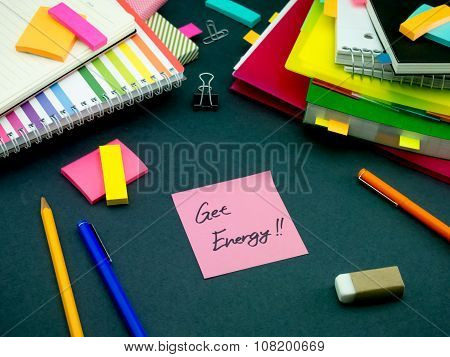 Somebody Left The Message On Your Working Desk; Get Energy