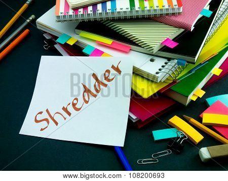 Somebody Left The Message On Your Working Desk; Shredder