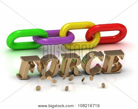 Force- Inscription Of Gold Letters And Green, Yellow,