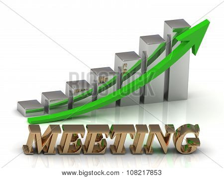 Meeting- Inscription Of Gold Letters And Graphic Growth