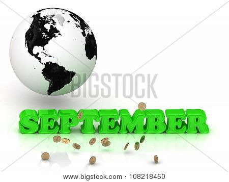 September- Bright Color Letters, Black And White Earth