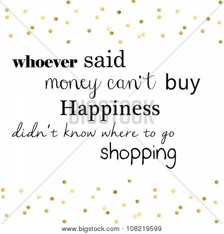 Text funny quotation on gold confetti background - fashion background