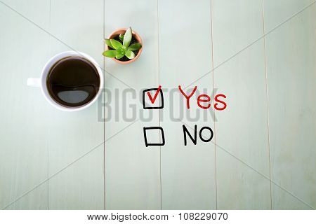 Yes Or No Concept With A Cup Of Coffee