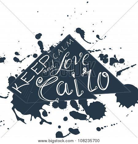 Vector Illustration With Phrase Keep Calm And Love Cairo.  Poster Design Art With Creative Slogan. R