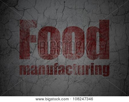 Industry concept: Food Manufacturing on grunge wall background
