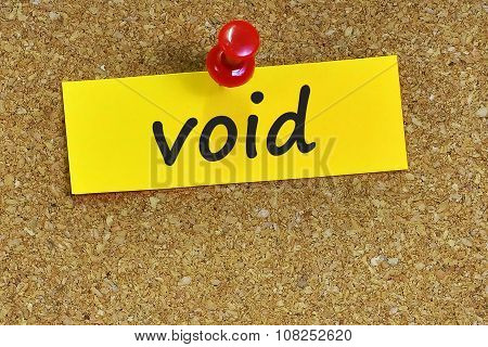 Void  Word On Notes Paper With Cork Background