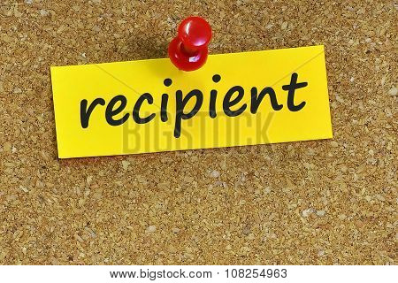 Recipient  Word On Notes Paper With Cork Background