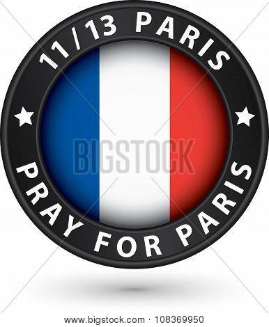 13 November 2015 Pray For Paris Black Label With France Flag, Vector Illustration