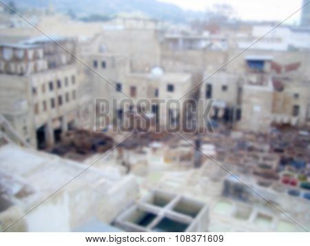 Defocused Background Of Traditional Tannery District In Fez. Intentionally Blurred Post Production
