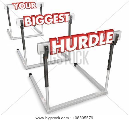 Your Biggest Hurdle words on obstacles to overcome in a race, competition or difficult problem in work, career or life