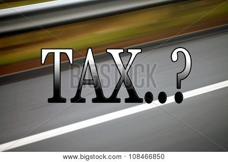 Tax, Sign For Transport, Automobiles, Cars, Vehicles, With Road Background.