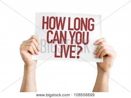 How Long Can You Live? placard isolated on white
