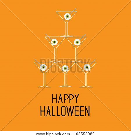 Martini Glasses Pyramid With Eyeballs. Happy Halloween Card.
