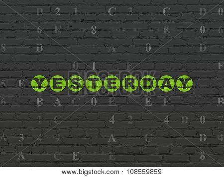 Time concept: Yesterday on wall background