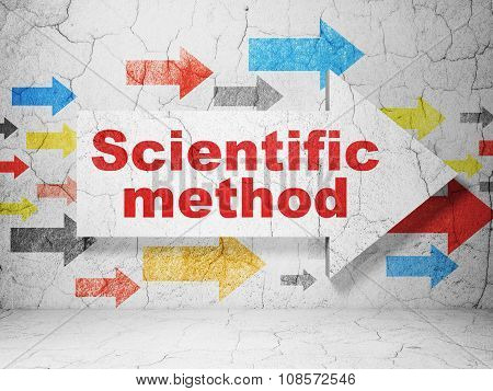Science concept: arrow with Scientific Method on grunge wall background