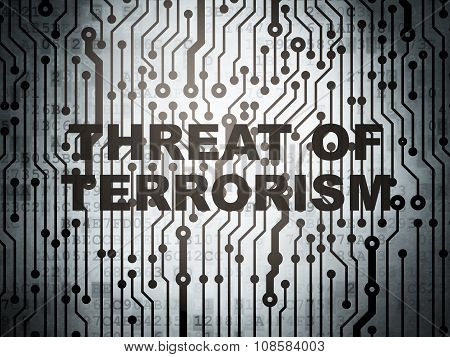 Politics concept: circuit board with Threat Of Terrorism