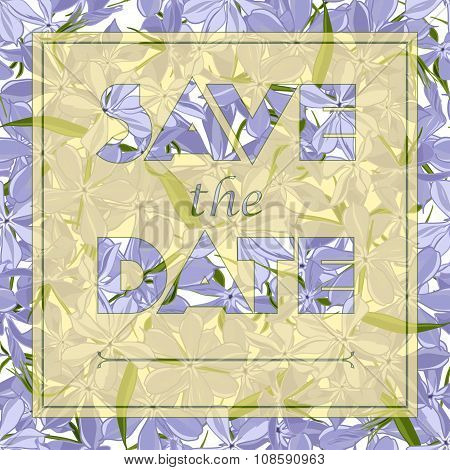 Floral Greeting Card With Text Save The Date. Seamless Pattern With Festive Flower Phlox Divaricata
