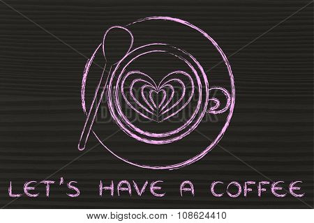 Cup Of Cappuccino With Heart Design And Text Let's Have A Coffee