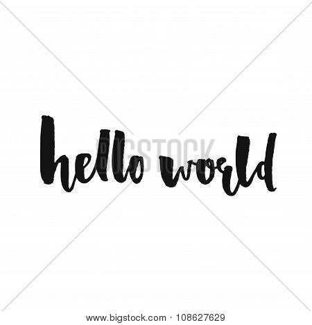 Hello world. Modern calligraphy text, handwritten with brush and black ink, isolated on white backgr