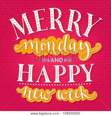 Merry monday and happy new week. Inspirational quote about week start for office posters and social