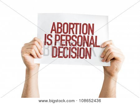 Abortion Is Personal Decision placard isolated on white